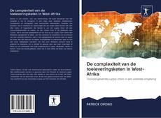Обложка De complexiteit van de toeleveringsketen in West-Afrika