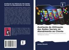 Bookcover of Avaliação da Utilização das Redes Sociais no Atendimento ao Cliente