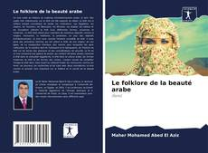 Capa do livro de Le folklore de la beauté arabe