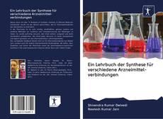 Couverture de Ein Lehrbuch der Synthese für verschiedene Arzneimittel- verbindungen
