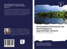 Bookcover of Verschiedene Dimensionen der Nachhaltigkeit im gegenwärtigen Szenario