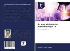 Bookcover of Un manuel de chimie pharmaceutique -II