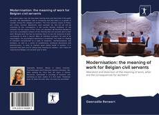 Bookcover of Modernisation: the meaning of work for Belgian civil servants