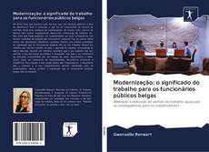 Bookcover of Modernização: o significado do trabalho para os funcionários públicos belgas