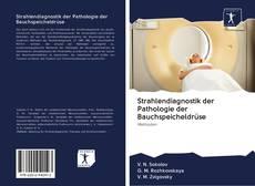 Bookcover of Strahlendiagnostik der Pathologie der Bauchspeicheldrüse
