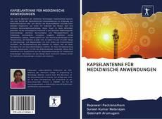Bookcover of KAPSELANTENNE FÜR MEDIZINISCHE ANWENDUNGEN