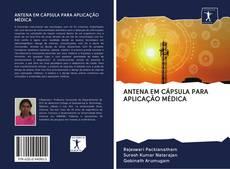 Copertina di ANTENA EM CÁPSULA PARA APLICAÇÃO MÉDICA