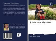 Bookcover of Trabajar con el niño interior