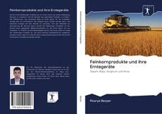 Copertina di Feinkornprodukte und ihre Erntegeräte