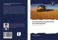 Copertina di Los productos de grano fino y sus cosechadores