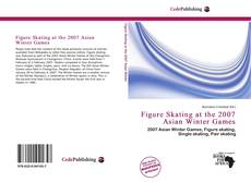 Bookcover of Figure Skating at the 2007 Asian Winter Games