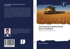 Copertina di Les produits à grains fins et leurs récoltants