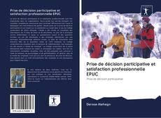Prise de décision participative et satisfaction professionnelle EPUC kitap kapağı