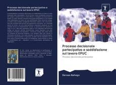 Buchcover von Processo decisionale partecipativo e soddisfazione sul lavoro EPUC