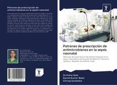 Patrones de prescripción de antimicrobianos en la sepsis neonatal kitap kapağı