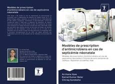 Bookcover of Modèles de prescription d'antimicrobiens en cas de septicémie néonatale
