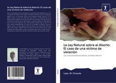 La Ley Natural sobre el Aborto: El caso de una víctima de violación的封面