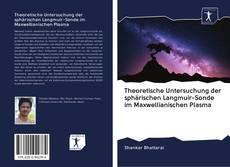 Couverture de Theoretische Untersuchung der sphärischen Langmuir-Sonde im Maxwellianischen Plasma