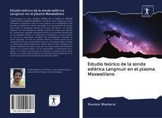 Capa do livro de Estudio teórico de la sonda esférica Langmuir en el plasma Maxwelliano