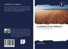 Bookcover of EL MUNDO ES UN PAÑUELO