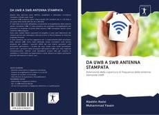 Bookcover of DA UWB A SWB ANTENNA STAMPATA