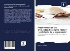 Portada del libro de Productividad de los empleados: Paradigma hacia el rendimiento de la organización