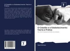 Bookcover of O Cidadão e o Estabelecimento: Teoria e Prática