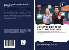 Bookcover of L'UTILISATION DES OUTILS DISPONIBLES DANS L'EAD