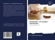 Bookcover of Euthanasie - ein soziales Verbrechen