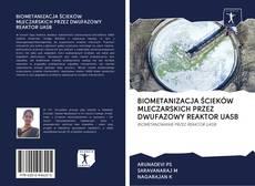 Couverture de BIOMETANIZACJA ŚCIEKÓW MLECZARSKICH PRZEZ DWUFAZOWY REAKTOR UASB