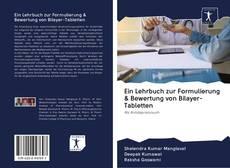 Bookcover of Ein Lehrbuch zur Formulierung & Bewertung von Bilayer-Tabletten