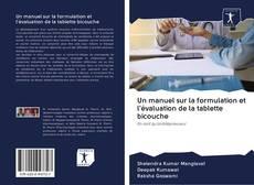 Couverture de Un manuel sur la formulation et l'évaluation de la tablette bicouche