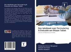 Copertina di Een tekstboek over Formulering & Evaluatie van Bilayer Tablet