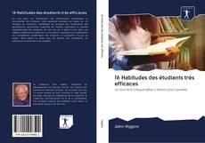Buchcover von 16 Habitudes des étudiants très efficaces