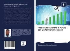 Bookcover of Probabilità di perdita di M/G/2 con Custormers impazienti