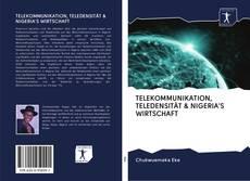 TELEKOMMUNIKATION, TELEDENSITÄT & NIGERIA'S WIRTSCHAFT kitap kapağı