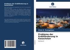 Borítókép a  Probleme der Erdölförderung in Kasachstan - hoz