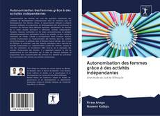 Buchcover von Autonomisation des femmes grâce à des activités indépendantes