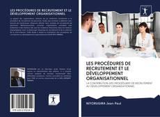 Capa do livro de LES PROCÉDURES DE RECRUTEMENT ET LE DÉVELOPPEMENT ORGANISATIONNEL