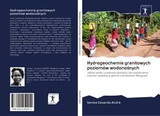 Copertina di Hydrogeochemia granitowych poziomów wodonośnych