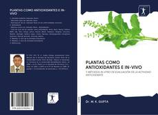 Portada del libro de PLANTAS COMO ANTIOXIDANTES E IN-VIVO