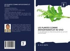 LES PLANTES COMME ANTIOXYDANTS ET IN-VIVO kitap kapağı