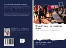 Bookcover of Urbane Tänze - ein möglicher Ansatz