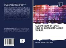 Bookcover of TAX OPTIMISATION IN THE FIELD OF CORPORATE TAXES IN THE DRC