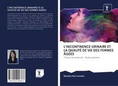 Capa do livro de L'INCONTINENCE URINAIRE ET LA QUALITÉ DE VIE DES FEMMES ÂGÉES