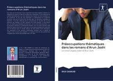 Bookcover of Préoccupations thématiques dans les romans d'Arun Joshi