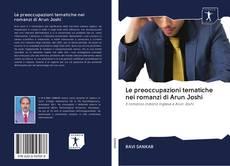 Portada del libro de Le preoccupazioni tematiche nei romanzi di Arun Joshi