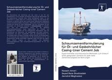 Bookcover of Schaumzementformulierung für Öl- und Gasbohrlöcher Casing-Liner Cement Job