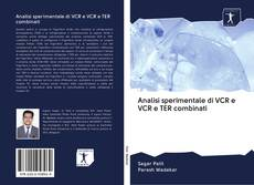 Bookcover of Analisi sperimentale di VCR e VCR e TER combinati