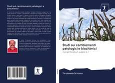 Portada del libro de Studi sui cambiamenti patologici e biochimici